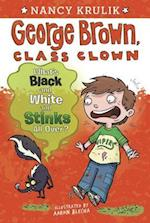What's Black and White and Stinks All Over? (George Brown, Class Clown)