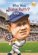 Who Was Babe Ruth? (Who Was...?)