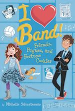 Friends, Fugues, and Fortune Cookies (I Heart Band)