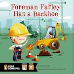 Foreman Farley Has a Backhoe (Penguin Core Concepts)