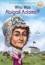Who Was Abigail Adams? af True Kelley