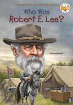 Who Was Robert E. Lee? (Who Was...?)