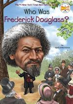 Who Was Frederick Douglass? af April Jones Prince