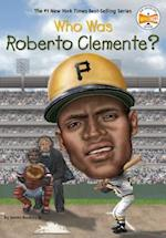 Who Was Roberto Clemente? af James Buckley
