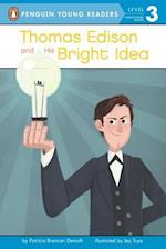 Thomas Edison and His Bright Idea af Patricia Brennan Demuth