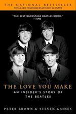 The Love You Make af Steven Gaines, Peter Brown, Anthony DeCurtis