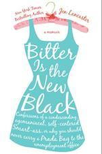 Bitter Is the New Black af Jen Lancaster