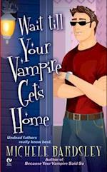 Wait Till Your Vampire Gets Home (Signet Eclipse)