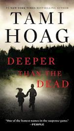 Deeper Than the Dead af Tami Hoag