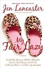 My Fair Lazy af Jen Lancaster