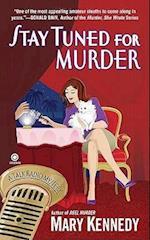 Stay Tuned for Murder (Talk Radio Mystery, nr. 3)