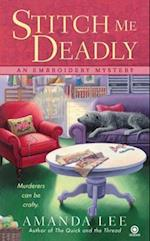 Stitch Me Deadly (An Embroidery Mystery)