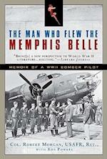 The Man Who Flew the Memphis Belle af Ron Powers, Robert Morgan