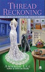 Thread Reckoning (Embroidery Mysteries)