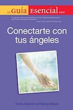 La Guia Esencial para Conectarte con Tus Angeles / The Complete Idiot's Guide to Connecting with Your Angels (Complete Idiot's Guide to)