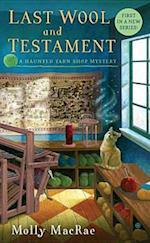 Last Wool and Testament (Haunted Yarn Shop Mysteries)