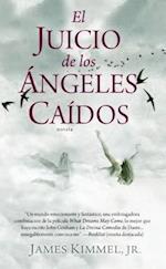 El Juicio de los Angeles Caidos = The Trial of the Fallen Angels