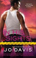 In His Sights (Sugarland Blue Novel, nr. 3)