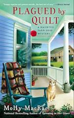 Plagued by Quilt (Haunted Yarn Shop Mysteries)