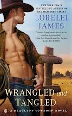 Wrangled and Tangled af Lorelei James