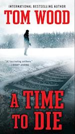 A Time to Die af Tom Wood