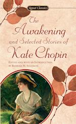 The Awakening and Selected Stories of Kate Chopin af Kate Chopin