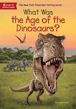 What Was the Age of the Dinosaurs? (What Was)