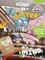 How to Be a Sister Without Losing Your Mind (The Amazing World of Gumball)
