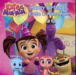 Happy Birthday, Kate and Mim-Mim! (Kate and MIM MIM)