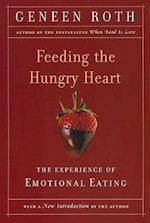 Feeding the Hungry Heart af Geneen Roth
