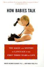 How Babies Talk af Kathy Hirsh-Pasek, Roberta Michnick Golinkoff