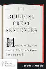 Building Great Sentences (The Great Courses)