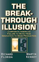 The Breakthrough Illusion (Corporate Americas Failure to Move from Innovation to Mass)