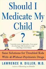 Should I Medicate My Child?
