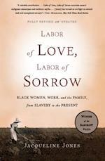Labor of Love, Labor of Sorrow af Jacqueline Jones