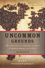 Uncommon Grounds af Mark Pendergrast
