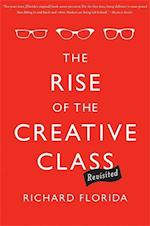The Rise of the Creative Class--Revisited af Richard Florida