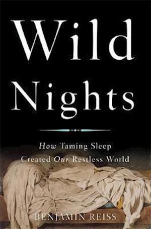 Bog, hardback Wild Nights af Benjamin Reiss