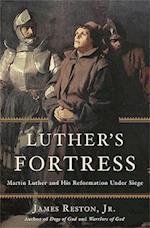 Luther's Fortress af James Reston