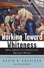 Working Toward Whiteness af David Roediger