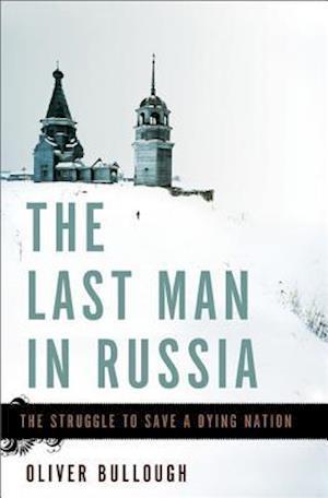 Bog, hardback The Last Man in Russia af Oliver Bullough