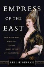 Empress of the East af Leslie Peirce
