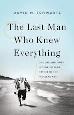 Last Man Who Knew Everything af David N. Schwartz