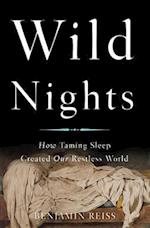 Wild Nights af Benjamin Reiss