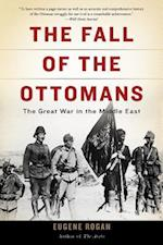 The Fall of the Ottomans af Eugene Rogan
