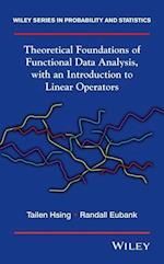 Theoretical Foundations of Functional Data Analysis, with an Introduction to Linear Operators (Wiley Series in Probability and Statistics)