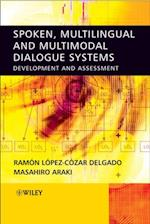 Spoken, Multilingual and Multimodal Dialogue Systems