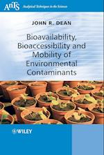 Bioavailability, Bioaccessibility and Mobility of Environmental Contaminants af John R. Dean
