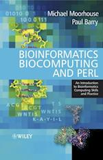 Bioinformatics Biocomputing and Perl af Paul Barry
