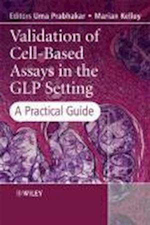 Validation of Cell-Based Assays in the GLP Setting